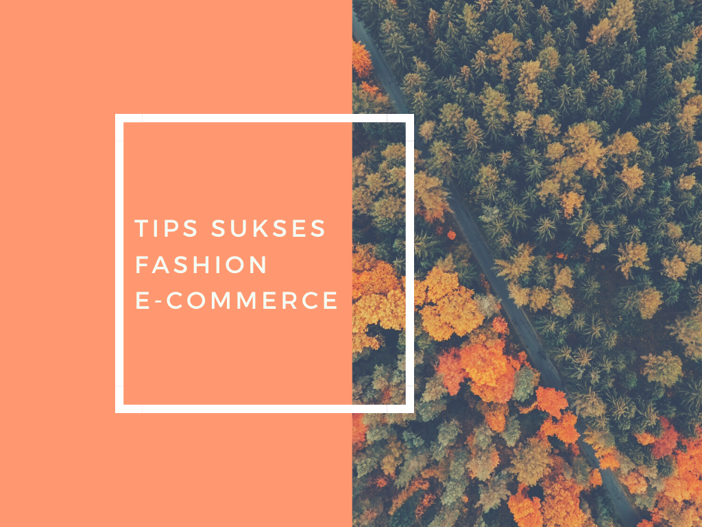 tips sukses fashion e-commerce