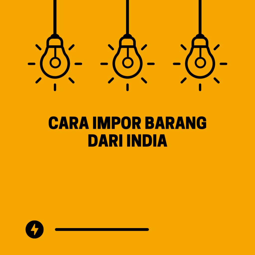 cara impor barang dari india