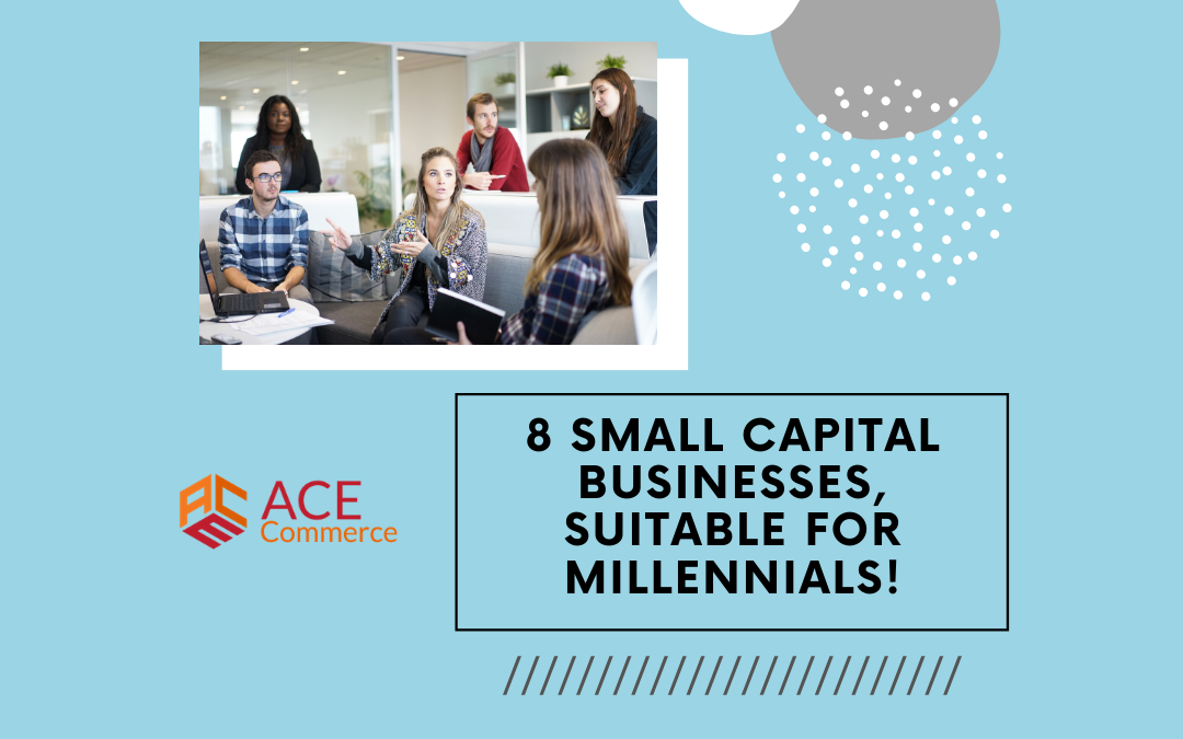 8 Small Capital Businesses, Suitable For Millennials!