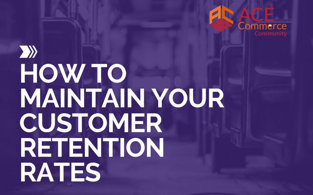 How to Maintain Your Customer Retention Rates