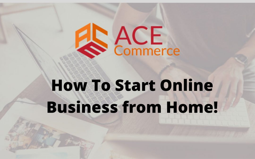 How To Start Online Business From Home!